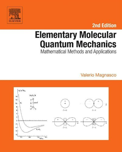 Elementary Molecular Quantum Mechanics: Mathematical Methods And Applications
