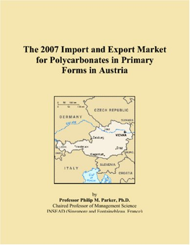 The 2007 Import and Export Market for Polycarbonates in Primary Forms in Austria