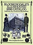 Bloomingdales Illustrated 1886 Catalog - Fashions, Dry Goods & Housewares