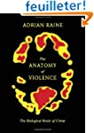 The Anatomy of Violence: The Biologic...