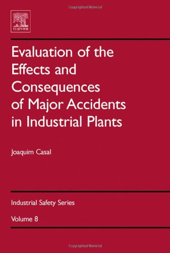 Evaluation of the Effects and Consequences of Major Accidents in Industrial Plants, Volume 8 (Industrial Safety Series)