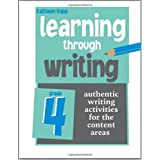 Learning Through Writing: Authentic Writing Activities for the Content Areas: Grade 4