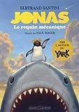vignette de 'Jonas, le requin mécanique (Bertrand Santini)'