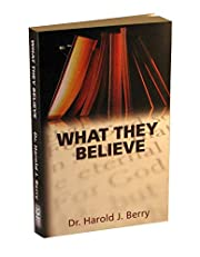 What They Believe by Harold J Berry