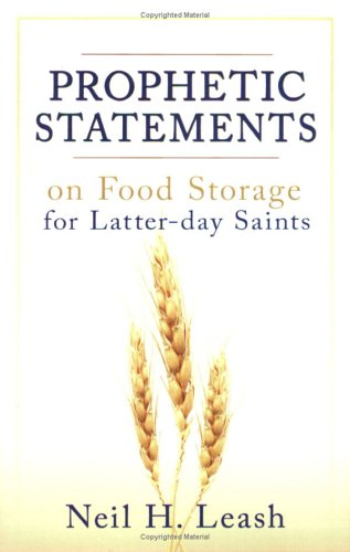 Prophetic Statements on Food Storage for Latter-Day Saints, Neil Leash