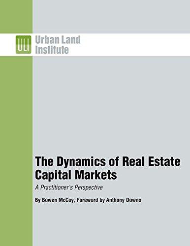 the-dynamics-of-real-estate-capital-markets-a-practitioners-perspective
