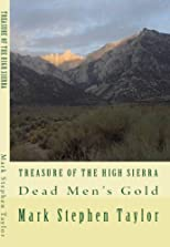 Treasure of the High Sierra: Dead Men's Gold (Florea and Holland Mystery Series)