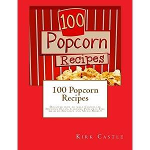 100 Popcorn Recipes: Disc Livre en Ligne - Telecharger Ebook