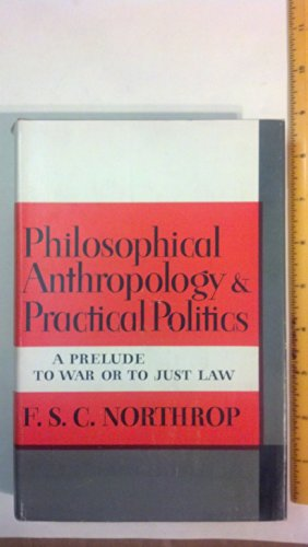 Philosophical Anthropology And Practical Politics