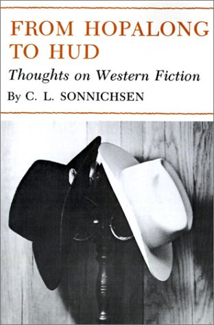 From Hopalong to Hud: Thoughts on Western Fiction