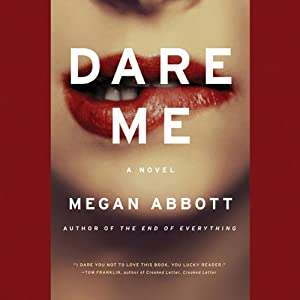 Dare Me: A Novel | [Megan Abbott]
