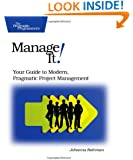 Manage It!: Your Guide to Modern, Pragmatic Project Management