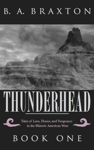 Book: Thunderhead - A Novel of the Historic American West, Book One by B. A. Braxton