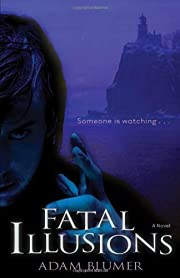 Fatal Illusions: A Novel