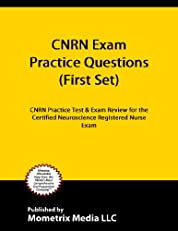 CNRN Exam Practice Questions (First Set): CNRN Practice Test & Exam Review for the Certified Neuroscience Registered Nurse Exam