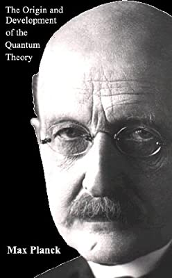 The Origin and Development of the Quantum Theory: with