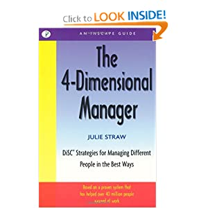 The 4 Dimensional Manager: DiSC Strategies for Managing Different People in the Best Ways (Inscape Guide) Julie Straw and Alison Brown Cerier