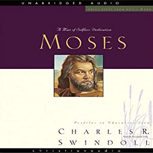 Great Lives: Moses: A Man of Selfless Dedication | [Charles Swindoll]