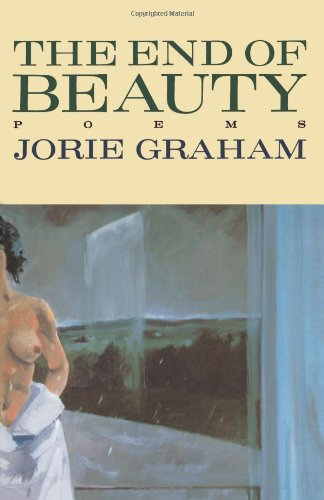 The End of Beauty (American Poetry Series)