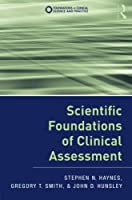 Scientific Foundations of Clinical Assessment (Foundations of Clinical Science and Practice)