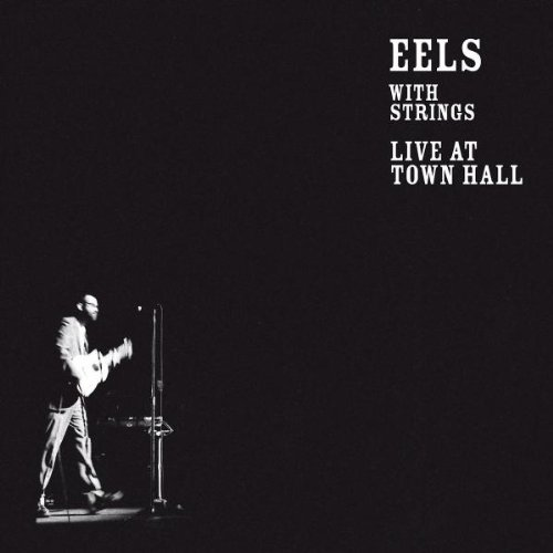 Eels - With Strings (Live At Town Hall)