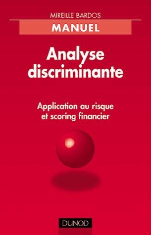 Analyse discriminante Application au risque et scoring financier