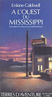 À l'ouest du Mississippi : récit, Caldwell, Erskine