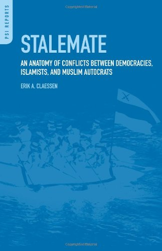 Stalemate: An Anatomy of Conflicts between Democracies, Islamists, and Muslim Autocrats (PSI Reports)
