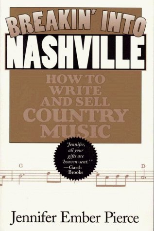 Breakin' into Nashville: How to Write and Sell Country Music
