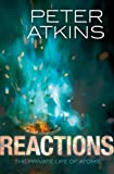 Reactions: The Private Life of Atoms (0199668809) by Atkins, Peter