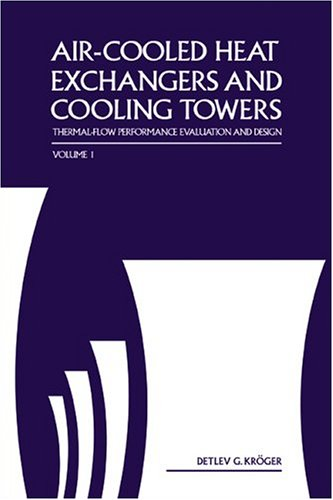Air-cooled Heat Exchangers And Cooling Towers: Thermal-flower Performance Evaluation And Design, Vol. 2