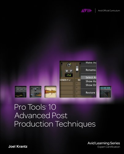 Pro Tools 10 Advanced Post Production Techniques (Avid Learning) PDF