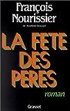 La Fete des peres: Roman (French Edition) (2246370310) by Nourissier, Francois