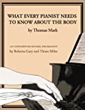 img - for What Every Pianist Needs to Know About the Body book / textbook / text book