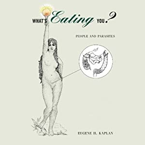 What's Eating You?: People and Parasites   [Eugene H. Kaplan]