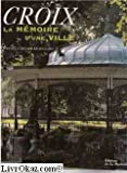 echange, troc Collectif, Catherine Denys - Croix : La mémoire d'une ville