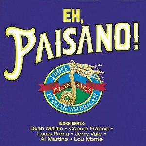 artist - Eh, Paisano! 100% Italian-American Classics - Zortam Music