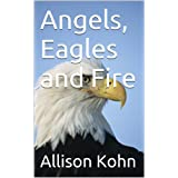 Angels, Eagles, and Fire
