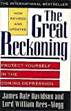 The Great Reckoning: Protect Yourself in the Coming Depression (0671869949) by James Dale Davidson