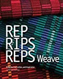 img - for Projects, Instruction, and Inspiration Rep, Rips, Reps Weave (Paperback) - Common book / textbook / text book