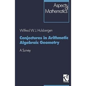 Conjectures in arithmetic algebraic geometry Wilfred W. J. Hulsbergen