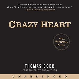 Crazy Heart: A Novel | [Thomas Cobb]