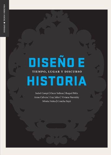Dise o e Historia: Tiempo, Lugar y Discurso (Spanish Edition)