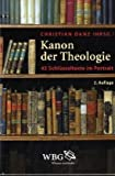 Image of Kanon der Theologie: 45 Schlsseltexte im Portrait