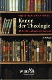Image of Kanon der Theologie: 45 Schlüsseltexte im Portrait