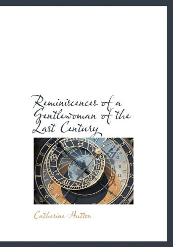 Reminiscences of a Gentlewoman of the Last Century
