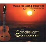 Music for Rest & Renewal (with nature sounds) ~ The Candlelight Guitarist