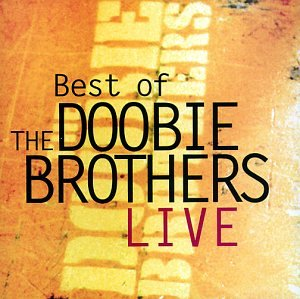 The Doobie Brothers - The Best of the Doobie Brothers Live - Zortam Music
