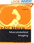 Musculoskeletal Imaging: Case Review...