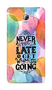 AMEZ never to late to reach where you are going Back Cover For Lenovo Vibe P1